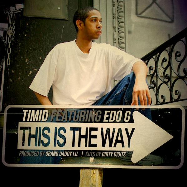 "Timid featuring Edo G ""This Is The Way"""